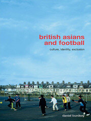 British Asians and Football - 1st Edition book cover