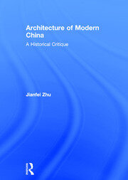 Architecture of Modern China - 1st Edition book cover