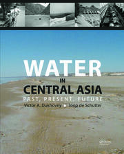 Water in Central Asia: Past, Present, Future