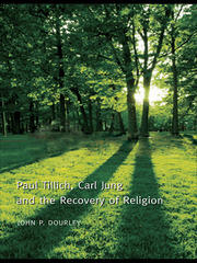 Paul Tillich, Carl Jung and the Recovery of Religion - 1st Edition book cover