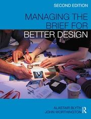 Managing the Brief for Better Design - 2nd Edition book cover