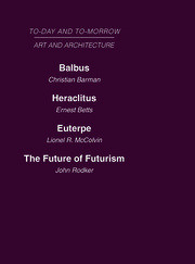 Today and Tomorrow Volume 23 Art and Architecture: Balbus or the Future of Architecture Heraclitus or the future of Films Euterpe or the Future of Art The Future of Futurism