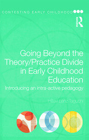 Going Beyond the Theory/Practice Divide in Early Childhood Education - 1st Edition book cover