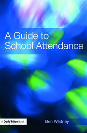 A Guide to School Attendance - 1st Edition book cover