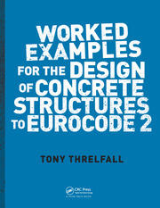 Worked Examples for the Design of Concrete Structures to Eurocode 2 - 1st Edition book cover