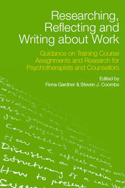 Researching, Reflecting and Writing about Work - 1st Edition book cover