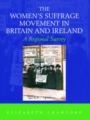 The Women's Suffrage Movement in Britain and Ireland - 1st Edition book cover