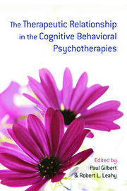The Therapeutic Relationship in the Cognitive Behavioral Psychotherapies - 1st Edition book cover