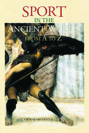 Sport in the Ancient World from A to Z - 1st Edition book cover