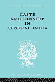 Caste and Kinship in Central India - 1st Edition book cover