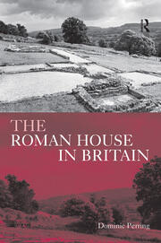 The Roman House in Britain - 1st Edition book cover
