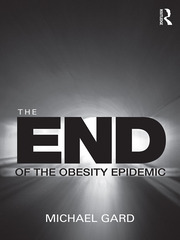 The End of the Obesity Epidemic - 1st Edition book cover