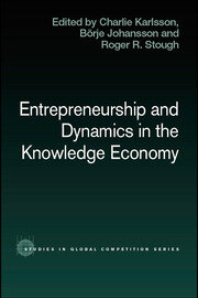 Entrepreneurship and Dynamics in the Knowledge Economy - 1st Edition book cover
