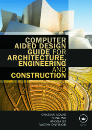 Computer Aided Design Guide for Architecture, Engineering and Construction - 1st Edition book cover