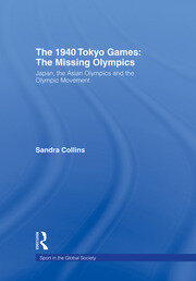 The 1940 Tokyo Games: The Missing Olympics - 1st Edition book cover