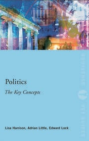 Politics: The Key Concepts - 1st Edition book cover