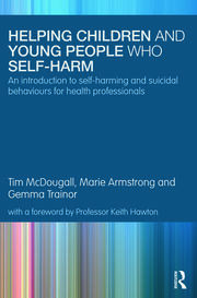 Helping Children and Young People who Self-harm - 1st Edition book cover