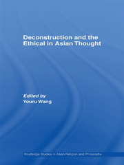 Deconstruction and the Ethical in Asian Thought - 1st Edition book cover