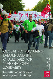 Global Restructuring, Labour and the Challenges for Transnational Solidarity - 1st Edition book cover