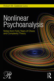 Nonlinear Psychoanalysis : Notes from Forty Years of Chaos and Complexity Theory - 1st Edition book cover