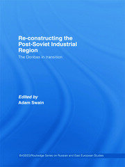Re-Constructing the Post-Soviet Industrial Region - 1st Edition book cover