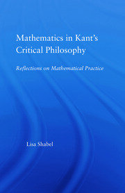 Mathematics in Kant's Critical Philosophy - 1st Edition book cover