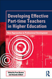 Developing Effective Part-time Teachers in Higher Education : New Approaches to Professional Development - 1st Edition book cover