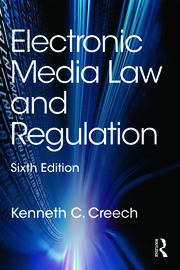 Electronic Media Law and Regulation - 6th Edition book cover