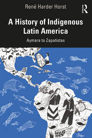 A History of Indigenous Latin America - 1st Edition book cover