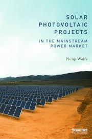 Solar Photovoltaic Projects in the Mainstream Power Market - 1st Edition book cover