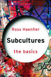Subcultures: The Basics - 1st Edition book cover