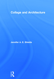 Collage and Architecture - 1st Edition book cover