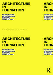 Architecture in Formation - 1st Edition book cover