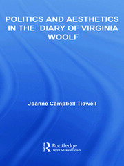 Politics and Aesthetics in The Diary of Virginia Woolf - 1st Edition book cover