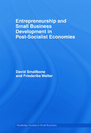 Entrepreneurship and Small Business Development in Post-Socialist Economies - 1st Edition book cover