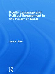 Poetic Language and Political Engagement in the Poetry of Keats - 1st Edition book cover