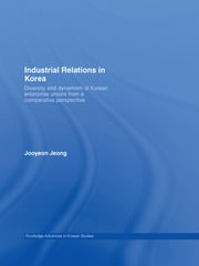Industrial Relations in Korea - 1st Edition book cover