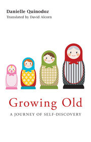 Growing Old - 1st Edition book cover