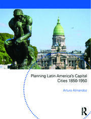 Planning Latin America's Capital Cities 1850-1950 - 1st Edition book cover