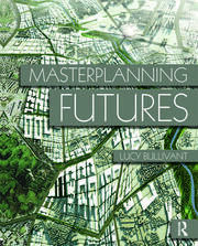Masterplanning Futures - 1st Edition book cover