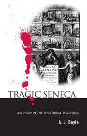 Tragic Seneca - 1st Edition book cover