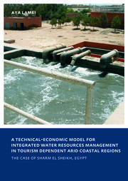 A Technical-Economic Model for Integrated Water Resources Management in Tourism Dependent Arid Coastal Regions: UNESCO-IHE PhD Thesis