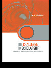 The Challenge to Scholarship: Rethinking Learning, Teaching and Research