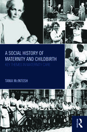 A Social History of Maternity and Childbirth - 1st Edition book cover
