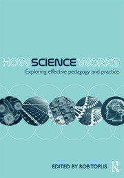 How Science Works - 1st Edition book cover