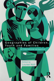 Geographies of Children, Youth and Families - 1st Edition book cover
