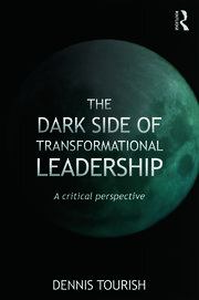 The Dark Side of Transformational Leadership - 1st Edition book cover