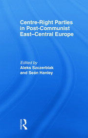 Centre-Right Parties in Post-Communist East-Central Europe - 1st Edition book cover