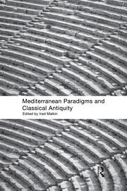 Mediterranean Paradigms and Classical Antiquity - 1st Edition book cover