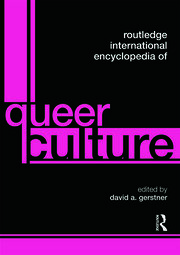 Routledge International Encyclopedia of Queer Culture - 1st Edition book cover